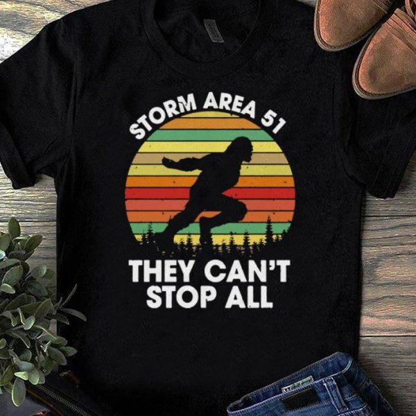 Pretty Bigfoot Storm Area 51 They Can't Stop All Vintage shirts