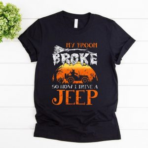 Pretty Halloween My Broom Broke So Now I Drive A Jeep shirt