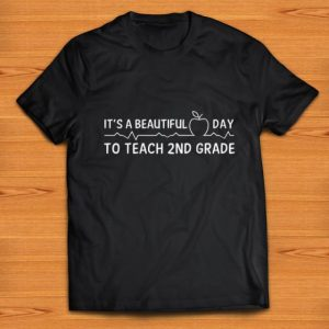 Pretty It's A beautiful Day To Teach 2nd Grade shirts