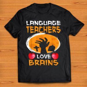 Pretty Language Teachers Love Brains - Funny Halloween Teacher shirt