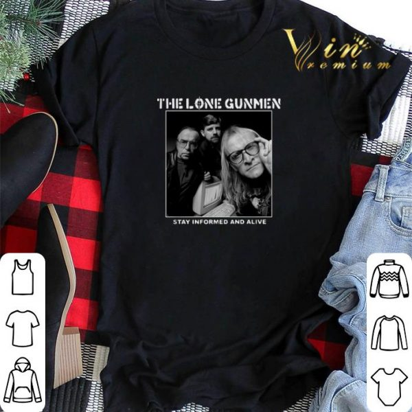 The Lone Gunmen stay informed and alive shirt sweater