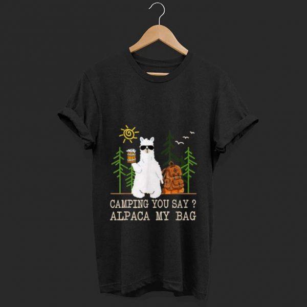 Top Camping You Say Alpaca My Bag shirt