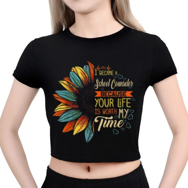 Awesome I Became A School Counselor Because Your Life Is Worth Time shirt