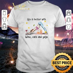 Awesome Life is better with wine cats and yoga shirt