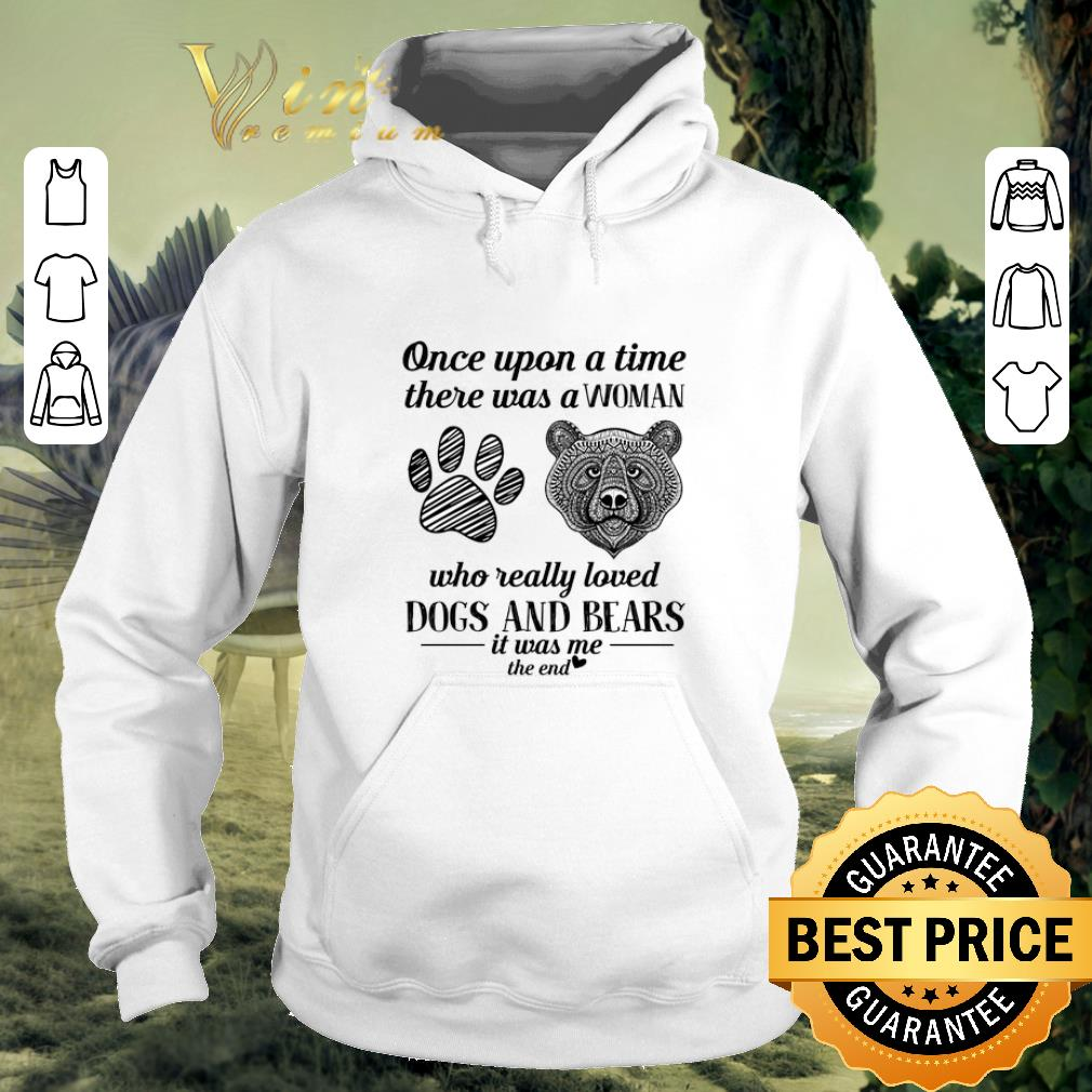 Awesome Once upon a time there was a woman who really loved dogs bears shirt 4 - Awesome Once upon a time there was a woman who really loved dogs & bears shirt