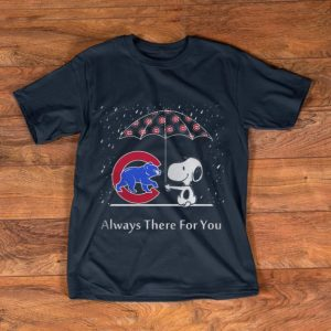 Awesome Snoopy And Chicago Cubs Always There For You shirt