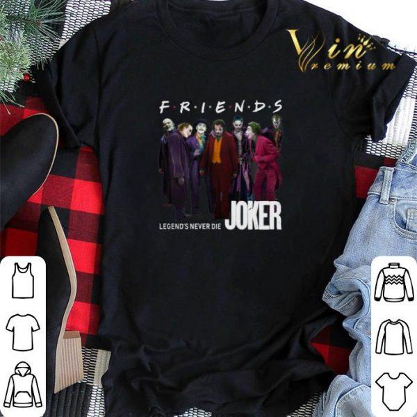 Friends Legends Never Die Joker shirt sweater