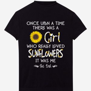 Hot Once Upon A Time There Was A Girl Who Really Loved Sunflower shirt