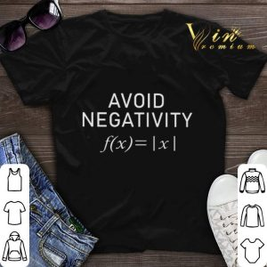 Math Equation Avoid Negativity shirt