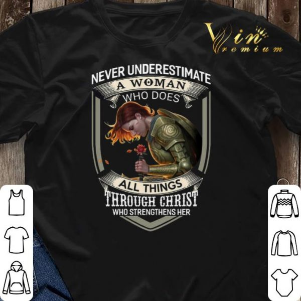 Never underestimate a woman who does all things through Christ shirt sweater