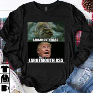 Nice Fish Largemouth Bass Trump Largemouth Ass shirt