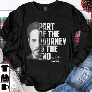 Nice Part of the Journey Is The End Tony Stark Signature shirt