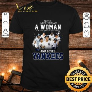 Official Never underestimate a woman who understands baseball Yankees shirt