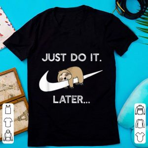 Official Nike Do It Later Sleepy Sloth Lazy Sloth Lover shirt