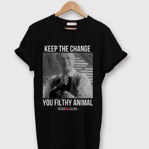Original Keep The Change You Filthy Animal Home Alone shirt