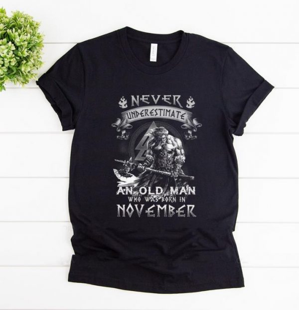 Original Never Underestimate An Old Man Who Was Born In November shirt