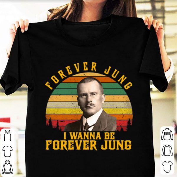 Original Vintage Carl Jung Forever Jung I Wanna Be Forever Jung shirt