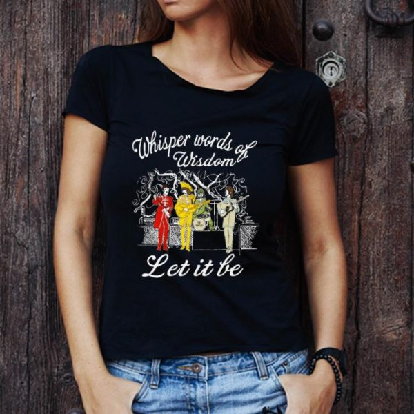 Original Whisper Words Of Wisdom Let It Be The Beatles shirt