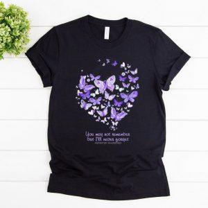 Original You May Not Eemember But I'll Never Forget Alzheimer Awareness shirt