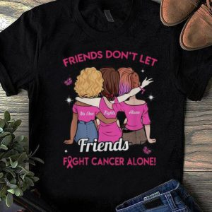 Premium Friends Don't Let Friends Fight Cancer Alone Pink Ribbon shirt