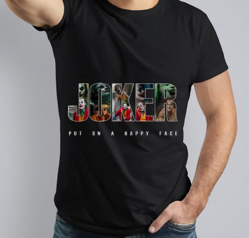 Premium Joker Put On A Happy Face Joaquin Phoenix shirt