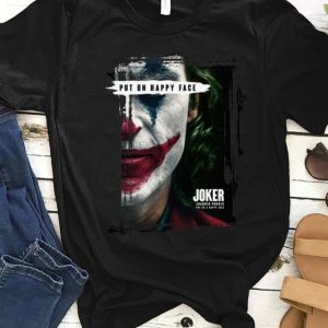 Premium Joker Put On Happy Face Joaquin Phoenix shirt
