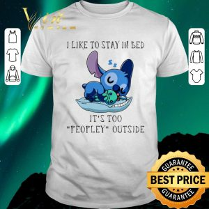 Premium Stitch I like to stay in bed it's too peopley outside shirt sweater