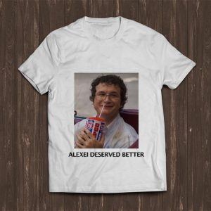 Premium Stranger Things Season 3 Alexei Deserved Better shirt