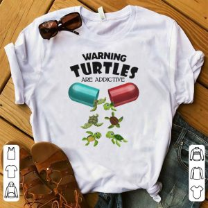 Premium Warning Turtles Are Addictive shirt