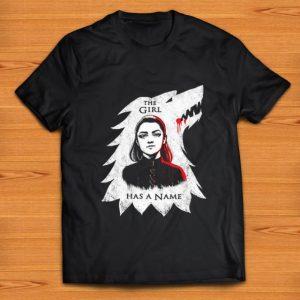 Pretty The Girl Has A Name Game Of Thrones House Stark Wolf Arya Stark shirt