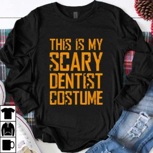 Pretty This is My Scary Dentist Halloween Costume Men shirt