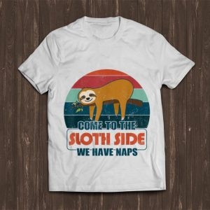 Pretty Vintage Come To The Sloth Side We Have Naps shirt