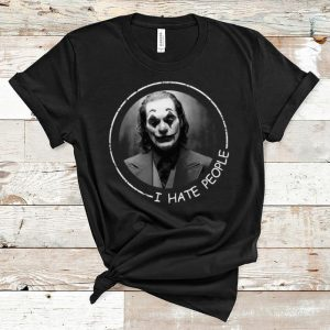 Top I Hate People Joker Joaquin Phoenix shirt