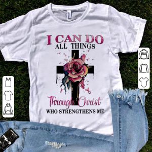 Top Pink Ribbon Cross Rose I Can Do All Things Through Christ shirt