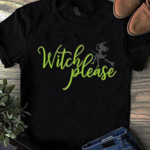 Top Witch Please Good Bad Witches Funny Halloween Party shirt
