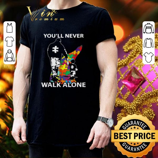 Awesome Father and son you'll never walk alone Autism road shirt