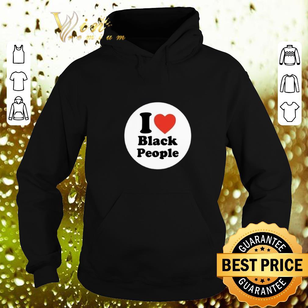 Awesome I love black people shirt 4 - Awesome I love black people shirt