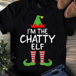 Awesome I'm The Chatty Elf Matching Family Group Christmas shirt