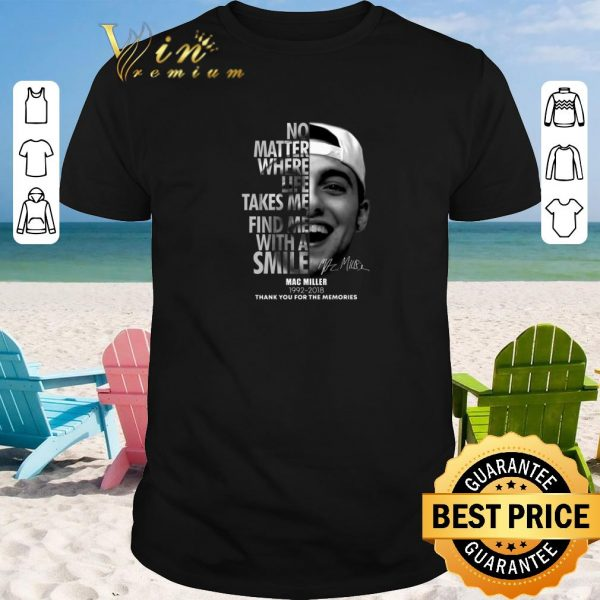 Awesome Mac Miller No matter where life takes me find me with a smile shirt sweater 2019