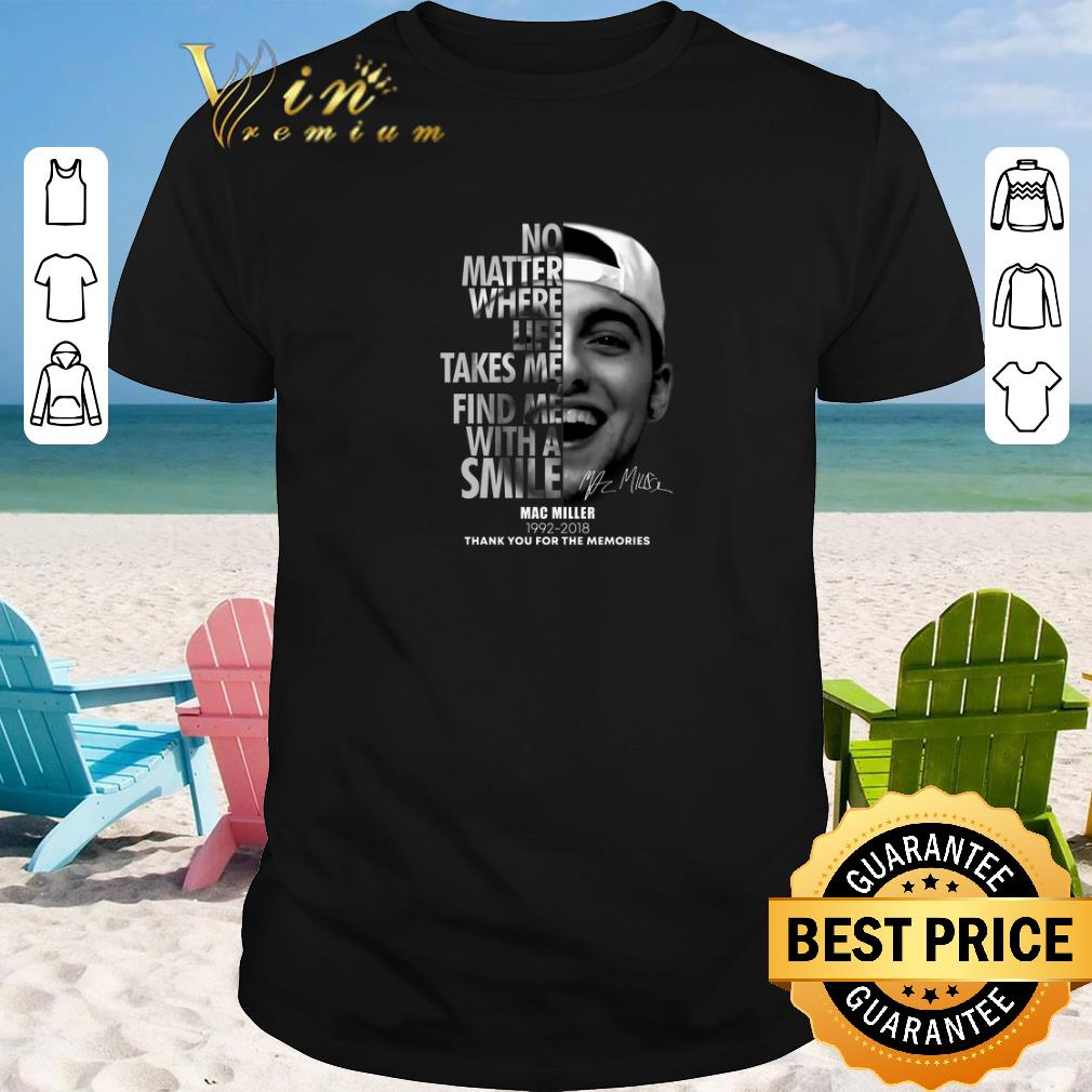 Awesome Mac Miller No matter where life takes me find me with a smile shirt sweater 2019 1 - Awesome Mac Miller No matter where life takes me find me with a smile shirt sweater 2019