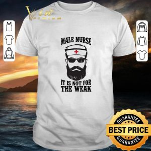 Awesome Male nurse it is not for the weak shirt
