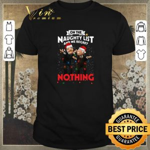 Awesome Statler and Waldorf on the naughty list and we regret Christmas shirt sweater