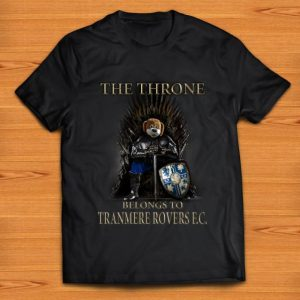 Awesome The Thrones Belongs To Tranmere Rovers FC Game Of Thrones shirt