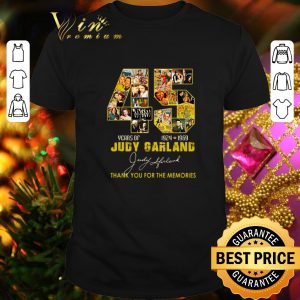 Best 45 Years of Judy Garland 1924 1969 thank you for the memories shirt