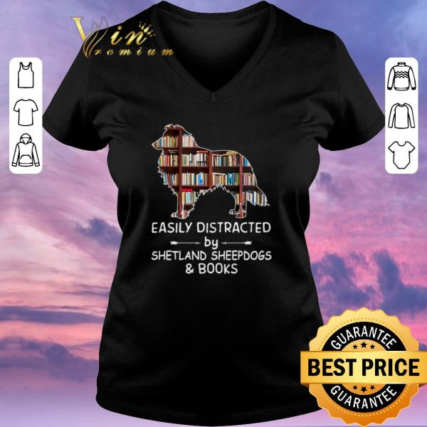 Funny Easily Distracted By Shetland Sheepdogs & Books shirt sweater
