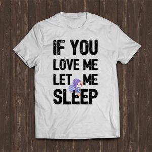 Great Sloth Pajama - If You Love Me Let Me Sleep Pajamas shirt