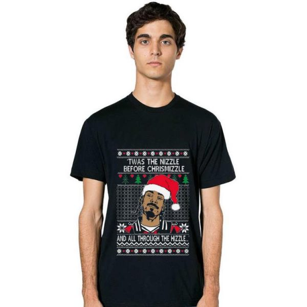 Hot Snoop Dogg Twas The Nizzle Before Christmizzle And All Through The Hizzle Ugly Christmas shirt