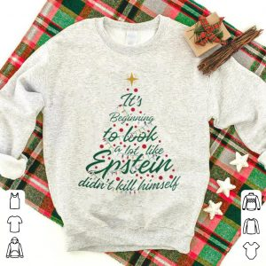 Official It's beginning to look a lot like epstein didn't kill himself Christmas shirt