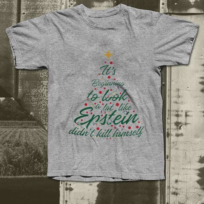 Official It s beginning to look a lot like epstein didn t kill himself Christmas shirt 4 - Official It's beginning to look a lot like epstein didn't kill himself Christmas shirt