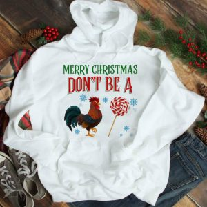 Official Rooster Candy Merry Christmas Don't Be A Chicken shirt